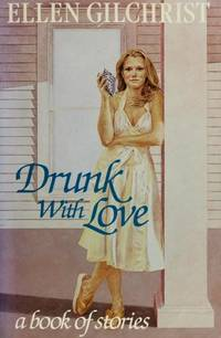 Drunk with Love: a Book of Stories