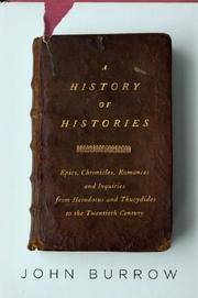 image of A History of Histories: Epics, Chronicles, Romances and Inquiries from Herodotus and Thucydides to the Twentieth Century