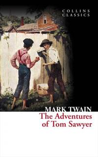 The Adventures of Tom Sawyer (Collins Classics)
