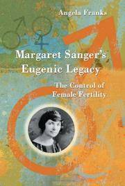 Margaret Sanger's Eugenic Legacy: The Control of Female Fertility