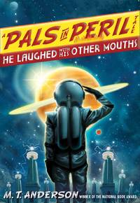 He Laughed with His Other Mouths (A Pals in Peril Tale)