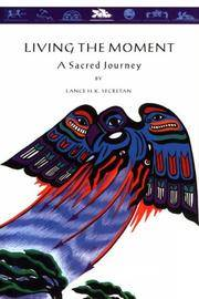 Living the Moment : A Sacred Journey
