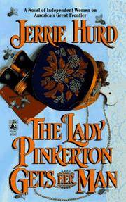 The LADY PINKERTON GETS HER MAN (Rustic and Romantic Fictional Series , No 3)