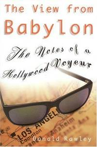 The View from Babylon: The Notes of a Hollywood Voyeur