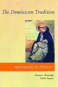 The Dominican Tradition  (Spirituality in History)