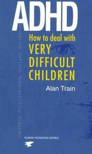 Adhd: How to Deal With Very Difficult Children