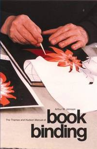 THE THAMES AND HUDSON MANUAL OF BOOKBINDING
