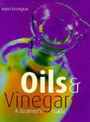 Oils and Vinegars : A Gourmet Guide