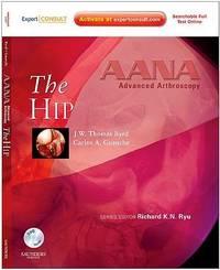 AANA ADVANCED ARTHROSCOPY: THE HIP: EXPERT CONSULT: ONLINE, PRINT AND DVD, 1E