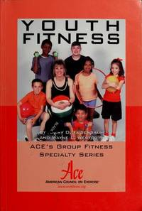 Youth fitness (ACE's group fitness specialty series)