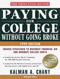 Paying for College Without Going Broke, 1999 Edition: Insider Strategies to Maximize Financial...