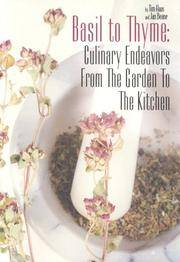 Basil to Thyme: Culinary Endeavors from the Garden to the Kitchen by  Jan Beane Tim Haas - Paperback - November 2004 - from Firefly Bookstore and Biblio.com