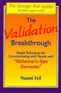 Validation Breakthrough  Simple Techniques for Communicating with People  with...