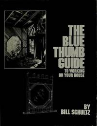 The Blue Thumb Guide to Working on Your House