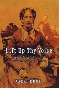 Lift Up Thy Voice  The Grimke Family's Journeyfrom Slaveholders to Civil  Rights Leaders