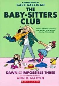 Baby-sitters Club Graphix: #5 Dawn and the Impossible Three