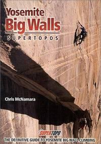 Yosemite Big Walls : SuperTopos McNamara, Chris