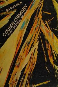College Chemistry. by George Brooks King; William E. Caldwell  - Hardcover  - 1972  - from Doss-Haus Books (SKU: 018683)