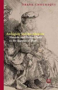 Ambiguity and the Absolute: Nietzsche and Merleau-Ponty on the Question of Truth (Perspectives in Continental Philosophy (FUP))