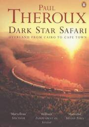 Dark Star Safari: Overland from Cairo to Cape Town by Paul Theroux - Paperback - 2003-05-07 - from Books Express and Biblio.co.uk