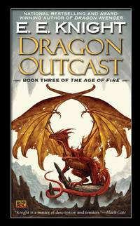 Dragon Outcast: The Age of Fire, Book Three by E.E. Knight - Paperback - 2011-07-05 - from Ergodebooks (SKU: DADAX0451464117)
