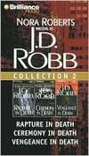 J. D. Robb Collection 2: Rapture in Death, Ceremony in Death, and Vengeance in Death (In Death...
