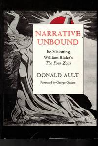 Narrative Unbound: Re-Visioning William Blake's the Four Zoas