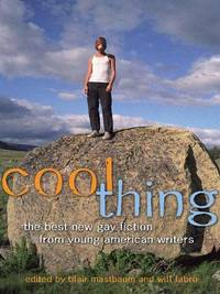 Cool Thing  the Best New Gay Fiction from Young American Writers