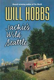 Jackie's Wild Seattle by Will Hobbs - Paperback - April 2004 - from Rediscovered Books (SKU: 306368)