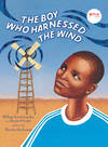 image of The Boy Who Harnessed the Wind: Picture Book Edition