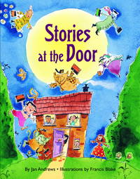 Stories at the door by Jan Andrews - Hardcover - 2007 - from Endless Shores Books and Biblio.com