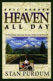 ROLL AROUND HEAVEN ALL DAY A Piecemeal Journey Across America by Bicycle
