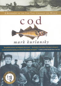 Cod - A Biography Of The Fish That Changed The World