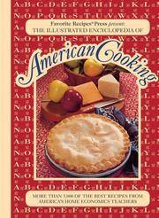 The Illustrated Encyclopedia of American Cooking by Editors of FAVORITE RECIPES PRESS - Hardcover - 1992 - from Ravenwood Gables Bookstore and Biblio.com