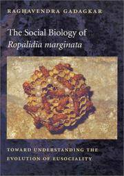 THE SOCIAL BIOLOGY OF ROPALIDIA MARGINATA: TOWARD UNDERSTANDING THE EVOLUTION OF EUSOCIALITY