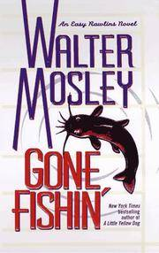 "GONE FISHIN: Featuring an Original Easy Rawlins Short Story ""Smoke"