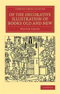 Of the Decorative Illustration Of Books Old and New
