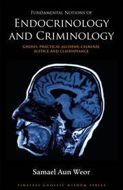 Fundamental Notions Of Endocrinology and Criminology by Weor, Samael Aun