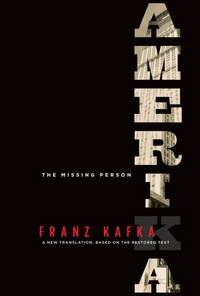Amerika: The Missing Person. A New Translation, Based on the Restored Text.