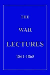 THE WAR LECTURES 1861-1865
