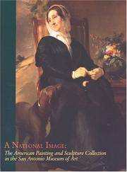 A NATIONAL IMAGE: THE AMERICAN PAINTING AND SCULPTURE COLLECTION IN THE SAN ANTONIO MUSEUM OF ART by  III  Lisa; Stephanie Street and Gerry D. Scott - Paperback - First Edition  - 2003 - from Maggie Lambeth (SKU: 005706)
