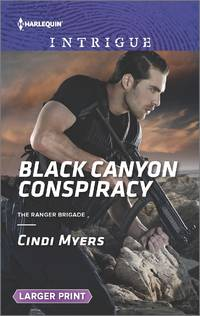Black Canyon Conspiracy: The Ranger Brigade (Large Print)
