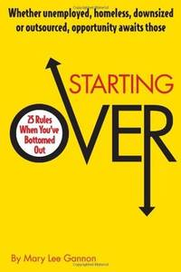 Starting Over, 25 Rules When You've Bottomed Out -- Uncorrected Page Proof