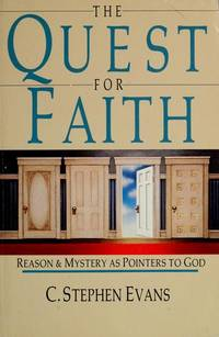The Quest for Faith: Reason & Mystery as Pointers to God.