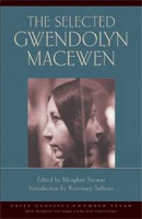 The Selected Gwendolyn MacEwen (Exile Classics series)