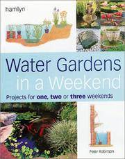 Water Gardens in a Weekend: Projects for 1, 2 or 3 Weekends