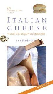 Italian Cheese:  Two Hundred and Ninety-Three Traditional Types: a Guide  to its Discovery and Appreciation
