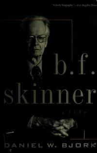 B.F. Skinner; A Life