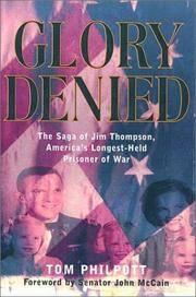 Glory Denied: The Saga of Jim Thompson, America's Longest-Held Prisoner of War
