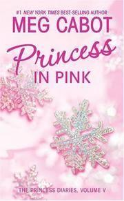 The Princess Diaries. Volume V: Princess in Pink